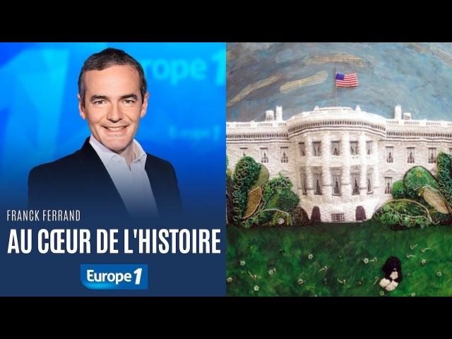 La Maison Blanche, deux siècles d'histoire - Au coeur de l'histoire