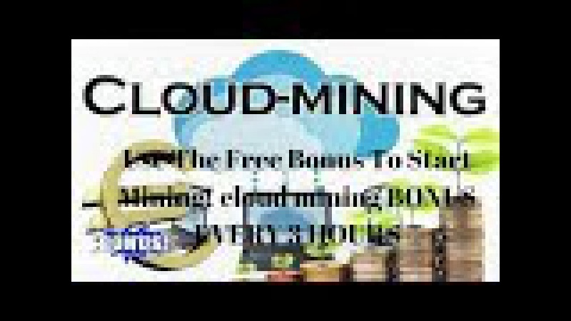 Use The Free Bonus To Start Mining! cloud mining BONUS EVERY 3 HOURS