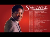 Sam Cooke Greatest Hits 2018 The Best of Sam Cooke (Full Album)