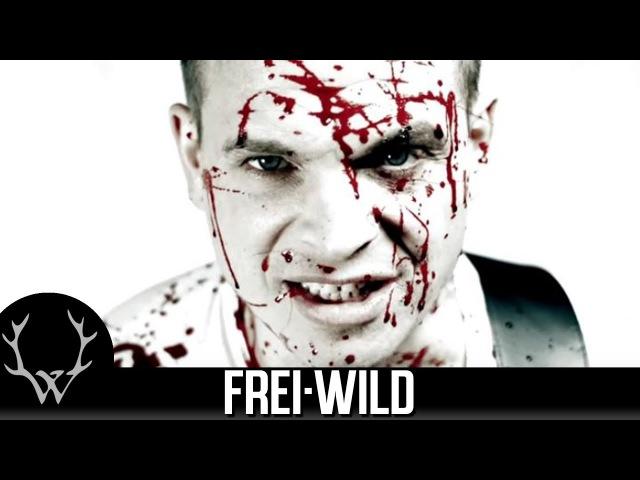 Frei.Wild - Wir bringen alle um [Offizielles Video]