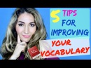Learn English Vocabulary: 5 Top Tips for Improving Your Vocabulary