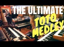 The Ultimate TOTO Medley (Africa, Rosanna, Falling in Between more)
