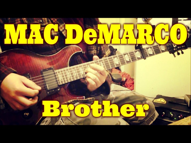 Mac DeMarco - Brother (guitar cover TAB)