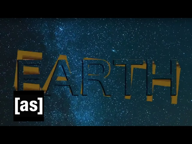 Earth   Off the Air   Adult Swim