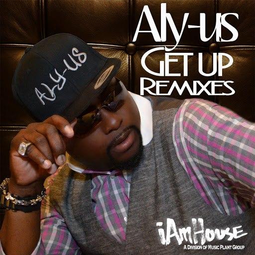 Aly-Us альбом Get Up (Remixes)