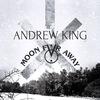 ANDREW KING | MOON FAR AWAY | Арх+Мск| 1-2.12