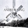 ANDREW KING | MOON FAR AWAY | Арх+Мск| 1-2.12