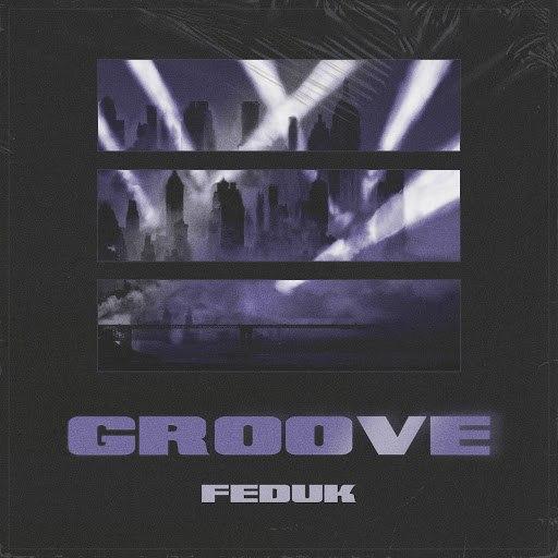 Feduk альбом Groove