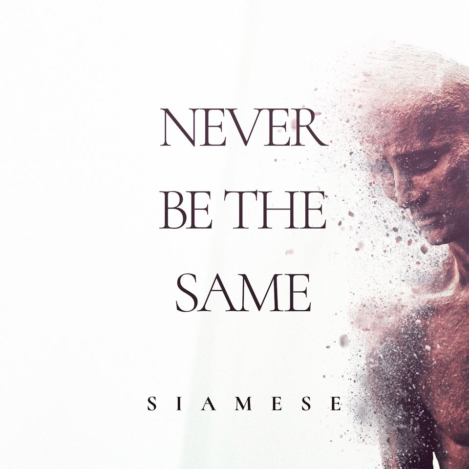 Siamese - Never Be the Same [single] (2018)