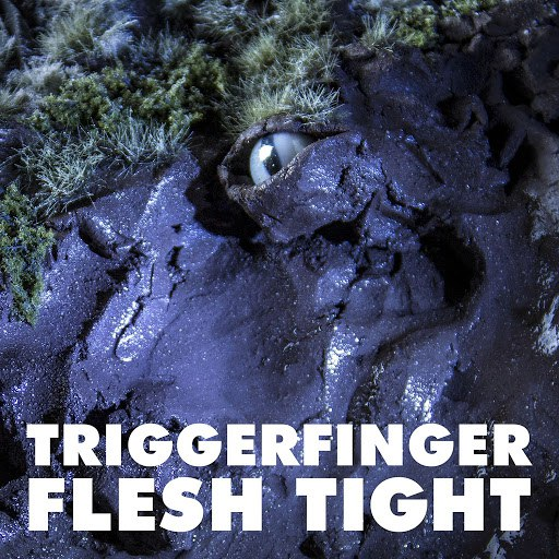 Triggerfinger альбом Flesh Tight