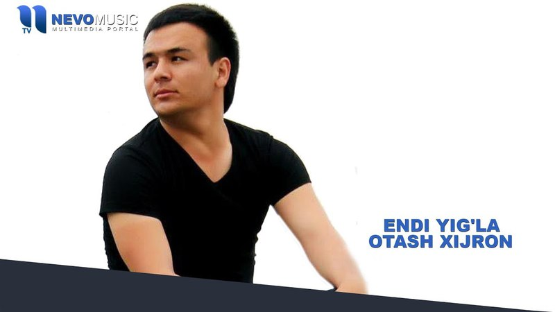 Otash Xijron - Endi yig'la | Оташ Хижрон - Энди йигла (remix version)