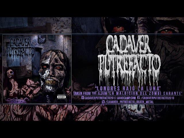 CADAVER PUTREFACTO - LA MALDICION DEL ZOMBI ERRANTE (OFFICIAL ALBUM PREMIERE 2017)