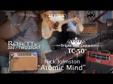 Tone Sessions Nick Johnston Rosette Combo &amp TC-50 Combo Atomic Mind
