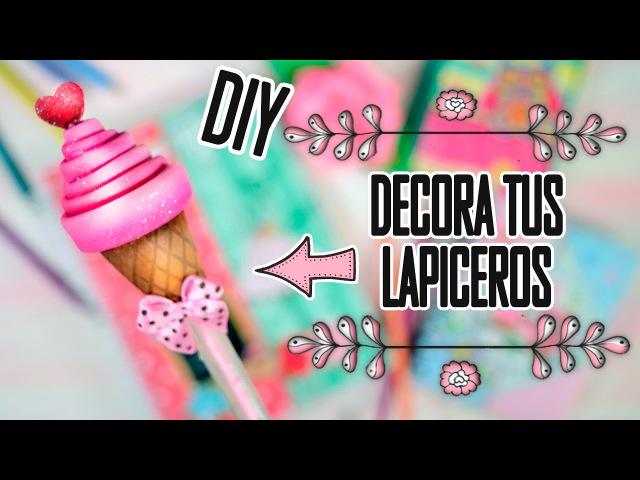 DIY♥ DECORA TUS LAPICEROS ♥ DEKORARTE EN FOAMY