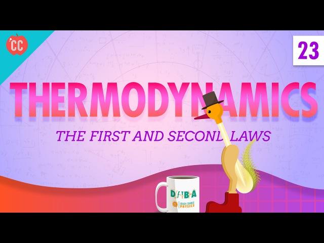 Thermodynamics: Crash Course Physics 23