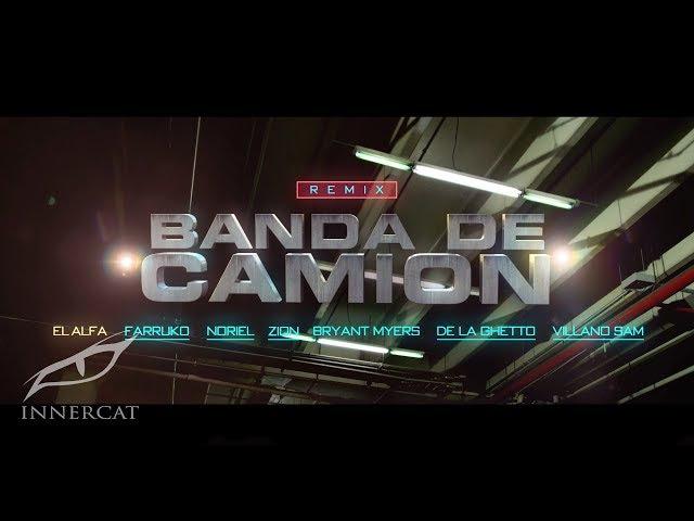 El Alfa Farruko Bryant Myers De La Ghetto Zion Noriel Villano Sam Banda de Camión Remix