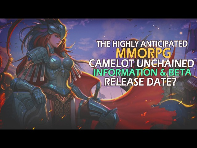 The Highly Anticipated MMORPG Camelot Unchained - Information Release Date?