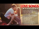 Beautiful Love Songs New Playlist 2018 - Top 100 Romantic Love Songs Collection