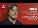 Mier PSDB é o partido oficial dos Estados Unidos no Brasil