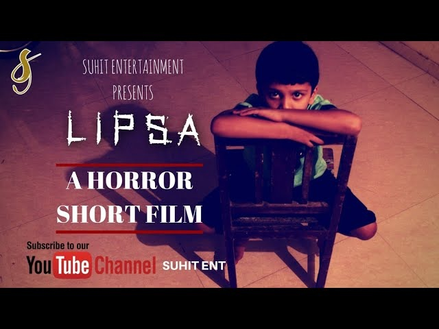 LIPSA | HORROR SHORT FILM | SUHIT ENT