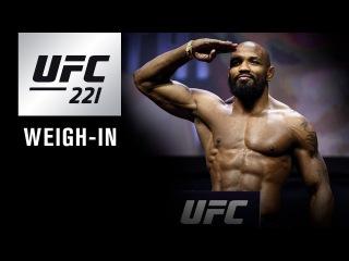 Прямая трансляция церемонии взвешивания участников турнира UFC 221.