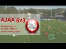 AJAX 5v3 Possession vs counter attack small sided game
