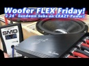 Woofer Flex Friday! 2 24 Sundown Audio Subwoofers WAY Overpowered by a B2 Audio Raven M15R