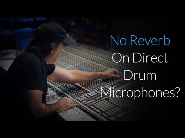 CLA: No Reverb On Direct Drum Microphones? - An Excerpt From Chris Lord Alge Mixing Daughtry