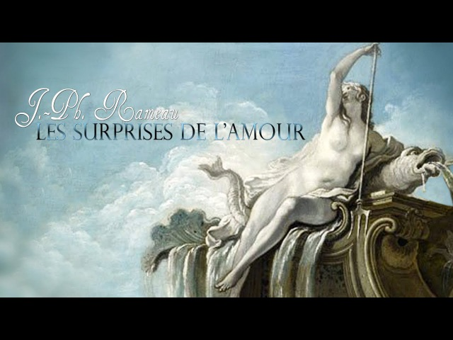 J.-Ph. Rameau: «Les Surprises de l'Amour» [Suite]