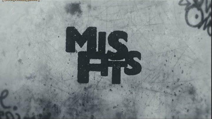 Misfits Отбросы [1 сезон - 1 серия] 1080p