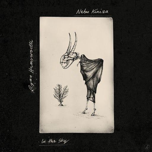 Ryan Hemsworth альбом In the Sky (feat. Nebu Kiniza)
