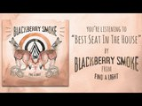 Blackberry Smoke - Best Seat In The House (Audio)