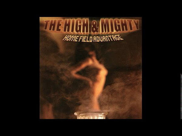 The High Mighty - Home Field Advantage (1999 / Hip Hop)