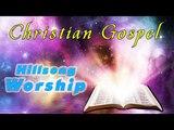 Hillsong Worship Songs 2018 || New Hillsong Music 2018 || Top 20 Hillsong Playlist Christian gospel