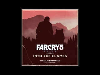 The World Is Gonna End Tonight Far Cry 5 Presents Into The Flames OST