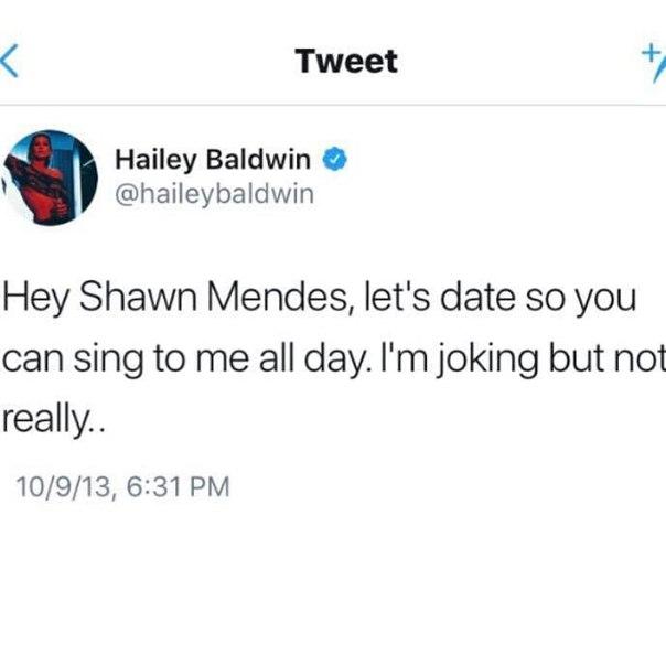"""Хейли Болдуин в 2013: """"Эй, Шон Мендес, давай встречаться, так ты сможешь петь для меня каждый день. Без шуток, серьезно.."""""""