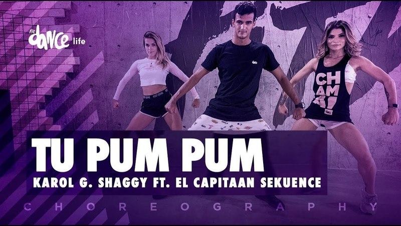 Tu Pum Pum - Karol G. Shaggy ft. El Capitaan Sekuence | FitDance Life (Coreografía) Dance Video