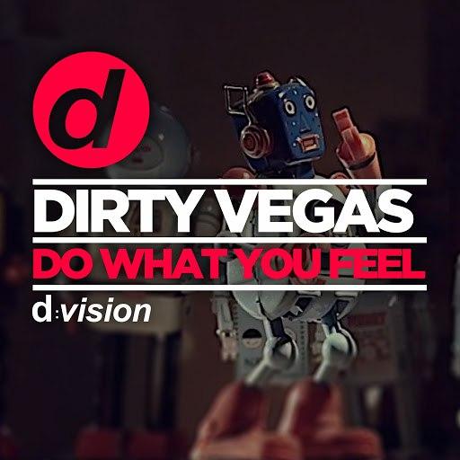 Dirty Vegas альбом Do What You Feel (Radio Edit)