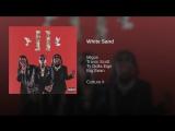 Migos - White Sand (feat. Travis Scott, Ty Dolla $ign & Big Sean)