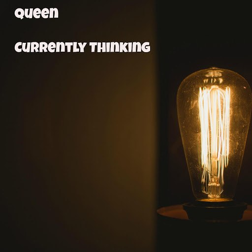Queen альбом Currently Thinking