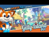 Super Lucky's Tale - Дополнение Gilly Island
