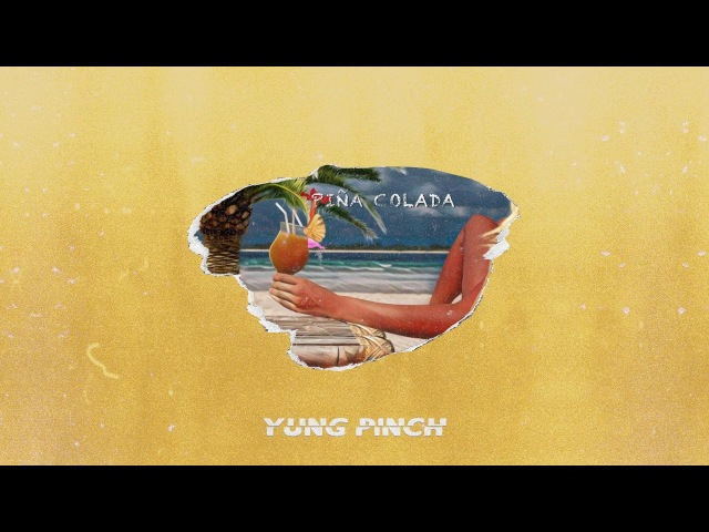 Yung Pinch - Pina Colada (Prod. Sledgren x DeedotWill)