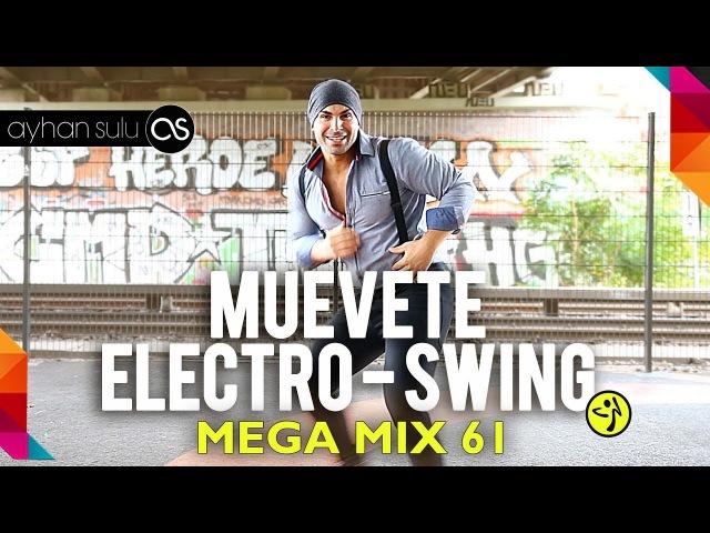 Zumba MegaMix 61 MUEVETE ELECTRO SWING by A SULU
