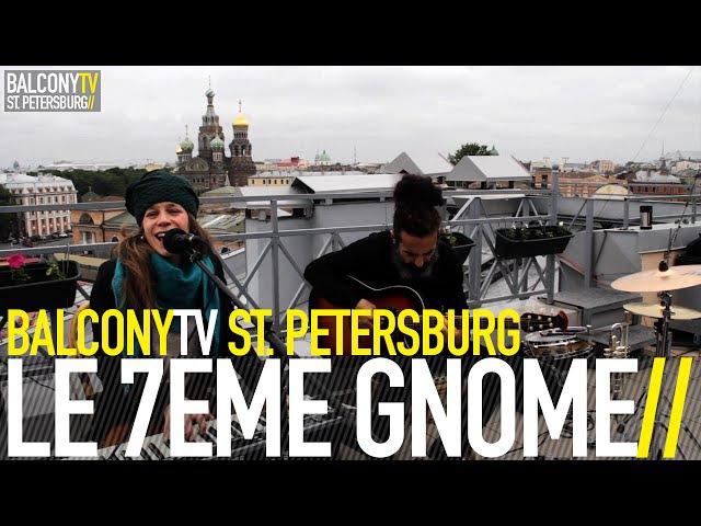 LE 7EME GNOME - ROIS DU MONDE (BalconyTV)