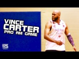 Vince Carter Goes HARD In Pro Am Game! Things Get Heated Home Team Vault