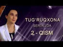 Туғруқхона 2 қисм ,NEW, сериали кино / Tugruqhona 2 qism Ozbek seriali kino