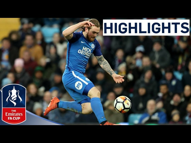 Aston Villa 1-3 Peterborough Official Highlights | Emirates FA Cup 2017/18