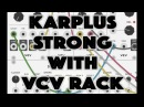 Karplus Strong with VCV Rack (Quick Tutorial)