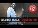 Claudinho e Buchecha - Enquanto Eu Viver (Clipe Oficial)