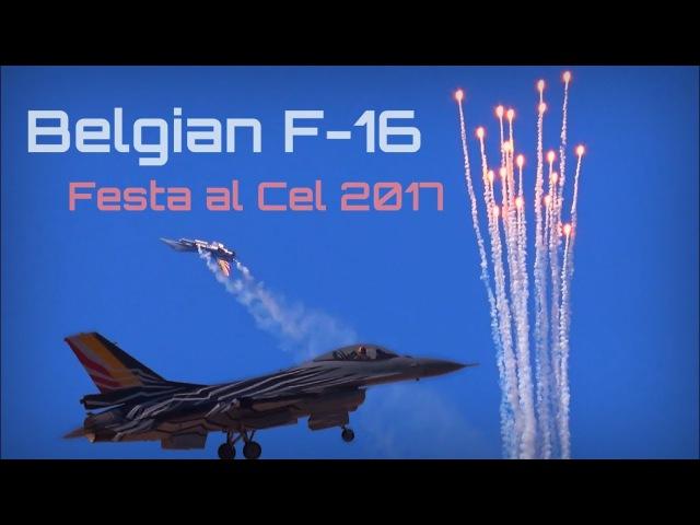 Festa al Cel 2017 - Belgian F-16 'Fighting Falcon' - HD 50fps